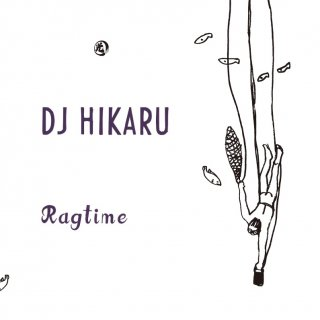 『Ragtime』DJ HIKARU [MIX CD]