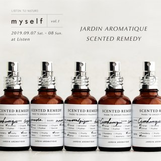 myself vol.1 / SCENTED REMEDY by JARDIN AROMATIQUE 予約受付
