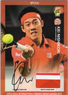 2015 EPOCH IPTL テニスカード Autographed Match-Worn Shirt Card Kei Nishikori 【14枚限定】 MINT梅田店 マダム★ロビーナ様