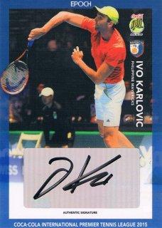 2015 EPOCH IPTL テニスカード Signatures Ivo Karlovic 【10枚限定】 ミント渋谷店 マサ様