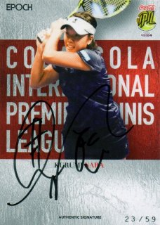 2016 EPOCH IPTL Authentic Signatures Kurumi Nara【59枚限定】/ MINT池袋店 NY様