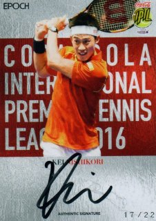2016 EPOCH IPTL Authentic Signatures Kei Nishikori 【22枚限定】/ MINT池袋店 ヘキサ様