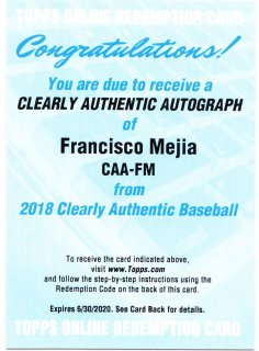 2018 Topps Clearly Authentic Base Autographs Francisco Mejia ミント札幌店 H様