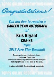 2018 TOPPS FIVE STAR Career Year Autograph Card Kris Bryant / MINT立川店 バブタン王国のバブタン王子様