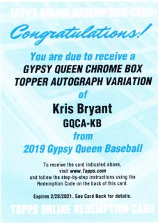 2019 Topps Gypsy Queen Gypsy Queen Chrome Auto Kris Bryant【25枚限定】ミント札幌店 Aアイ様[4月]
