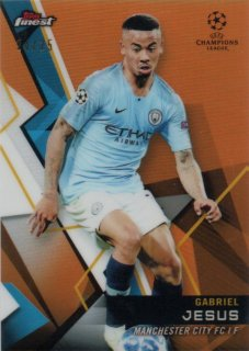 2018-19 Topps Finest UEFA Champions League Orange Parallel Base  Jesus 25枚限定/MINT池袋店 クリンスマン様【6月】