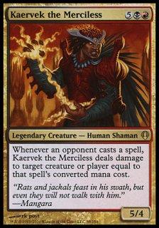 無慈悲なる者ケアヴェク/Kaervek the Merciless