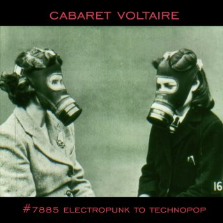 Cabaret Voltaire<br>「#7885 (Electropunk to Technopop 1978-1985)」 <br>《国内盤CD》<br>《MUTE ロゴ・ステッカー付 !》