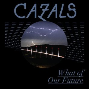 CAZALS  <br>『What of our Future』<br>《国内盤CD》