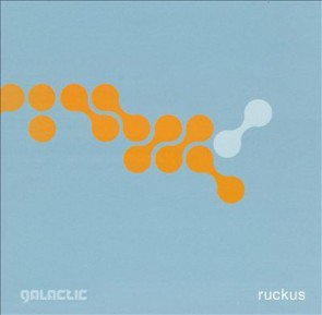 GALACTIC  <br>『Ruckus』<br>《国内盤CD》