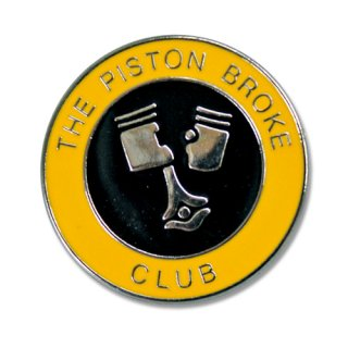 The Piston Broke Club Pin