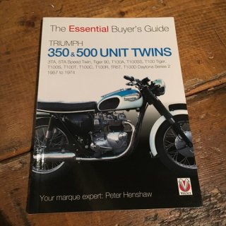 The Essential Buyer's Guide TRIUMPH 350&500 UNIT TWINS