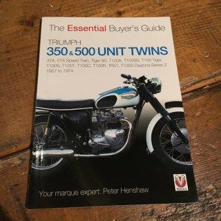 The Essential Buyer's Guide TRIUMPH 350&500 UNIT TWINS