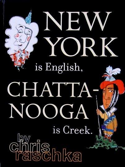 〈英語〉NEW YORK is English,CHATTA-NOOGA is Greek.