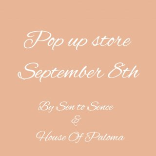 <img class='new_mark_img1' src='https://img.shop-pro.jp/img/new/icons14.gif' style='border:none;display:inline;margin:0px;padding:0px;width:auto;' />POP UP SHOP【 HOUSE OF PALOMA&SENTOSENCE  Premium Event】SEN_TO_SENCE Presents  「Happy to see you」